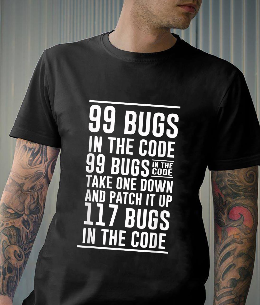 99 bugs in the code quote Shirt