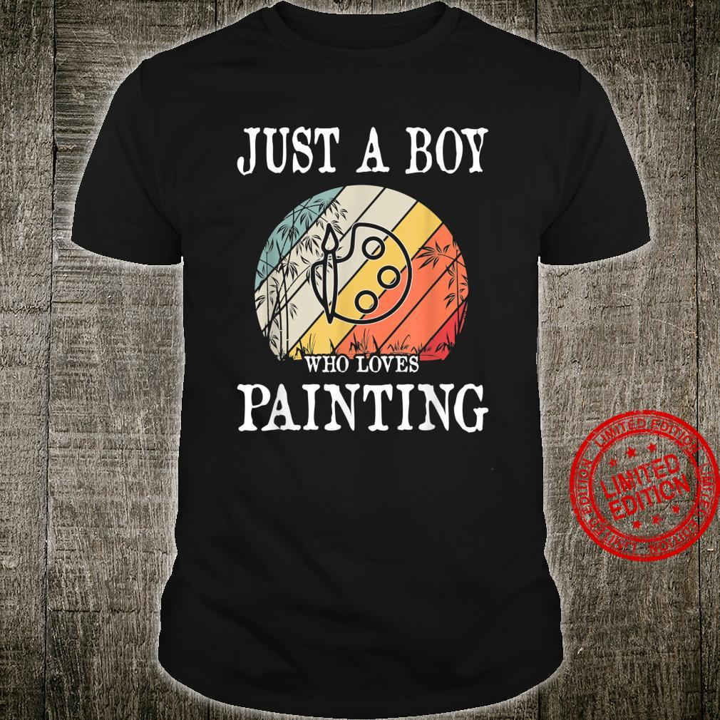 Just A Boy Who Loves Painting Shirt