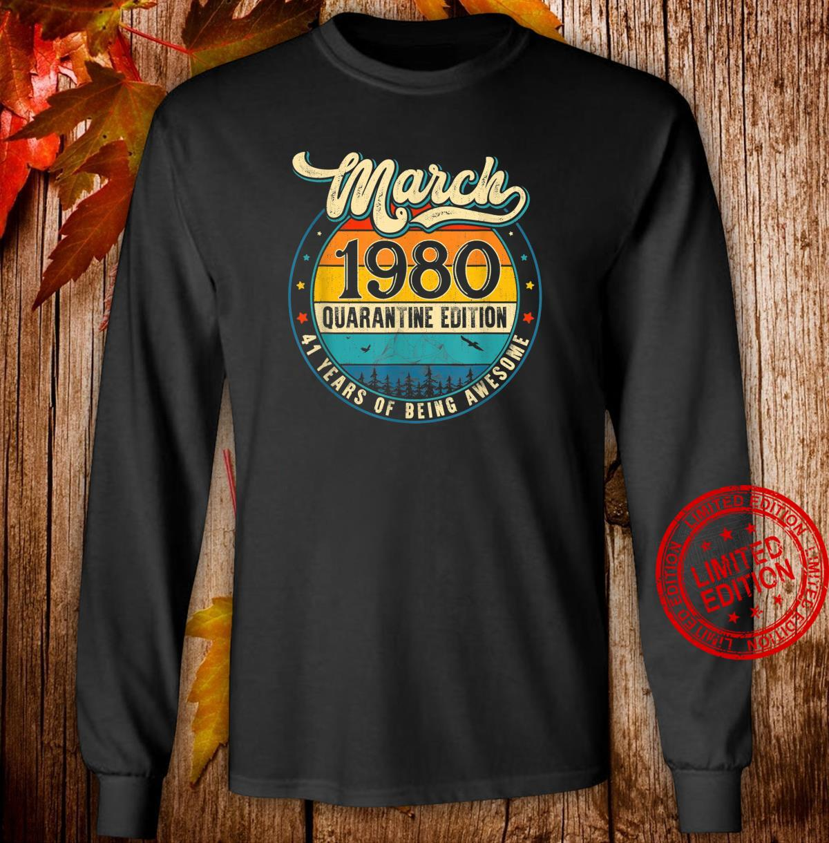 Retro March 1980 Limited Edition 41st Birthday Shirt long sleeved